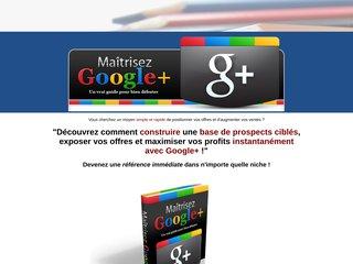 Comment exploiter Google+ à des fins commerciales Vous cherchez un moyen simple et rapide de positionner vos offres et d'augmenter vos ventes ?   Découvrez comment construire une base de prospects ciblés