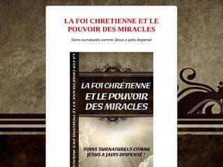 LA FOI CHRETIENNE ET LE POUVOIR DES MIRACLES