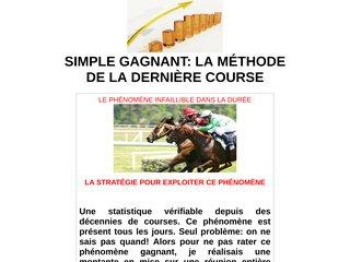 Simple gagnant: La méthode de la dernière course